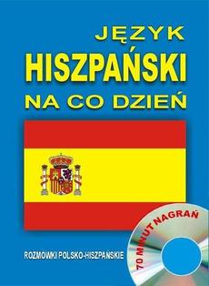 Język hiszpański na co dzień. Rozmówki polsko-hiszpańskie