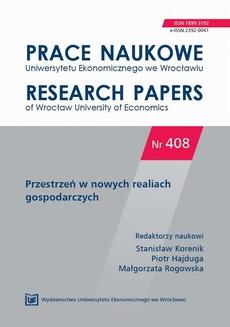 Prace Naukowe Uniwersytetu Ekonomicznego we Wrocławiu nr 408. Przestrzeń w nowych realiach gospodarczych