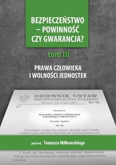 Bezpieczeństwo - powinność czy gwarancja? T. 3, Prawa i wolności a działania państwa - Mirosław Kolasa: Nieposzlakowana opinia policjanta – zamach na Konstytucję czy stan wyższej konieczności
