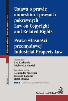 Ustawa o prawie autorskim i prawach pokrewnych. Prawo własności przemysłowej. Law of Copyright and Related Rights. Idustrial Property Law. Wydanie 2