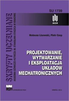 Projektowanie, wytwarzanie i eksploatacja układów mechatronicznych