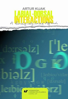 Labial-Dorsal Interactions: A Phonologically Based Approach - 02 Labial-dorsal interactions cross-linguistically