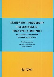 Standardy i procedury pielęgniarskiej praktyki klinicznej