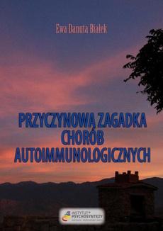 Przyczynowa zagadka chorób autoimmunologicznych