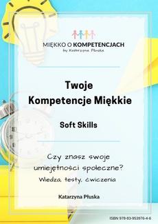 Twoje kompetencje miękkie. Soft skills