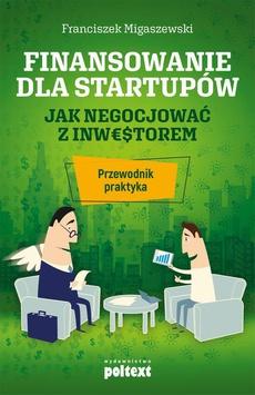 Finansowanie dla startupów. Jak negocjować z inwestorem