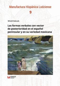 Las formas verbales con vector de posterioridad en el español peninsular y en su variedad mexicana