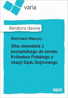 Głos obywatela z poznańskiego do senatu Królestwa Polskiego z okazji Sądu Sejmowego
