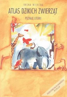 Atlas dzikich zwierząt.Poznaję literki