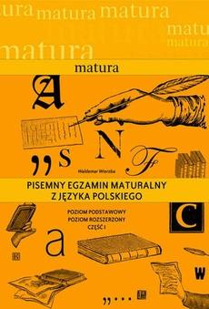 Pisemny egzamin maturalny z języka polskiego.Poziom podstawowy. Poziom rozszerzony