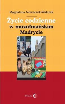Życie codzienne w muzułmańskim Madrycie