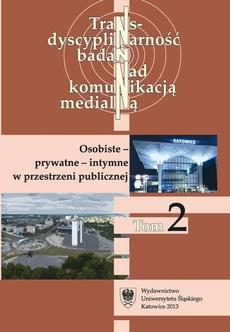 """Transdyscyplinarność badań nad komunikacją medialną. T. 2: Osobiste - prywatne - intymne w przestrzeni publicznej - 02 """"Oikos"""" i """"koine"""" w dyskursie publicznym"""