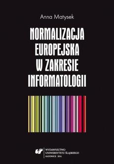 Normalizacja europejska w zakresie informatologii - 02 Kształtowanie się normalizacji europejskiej