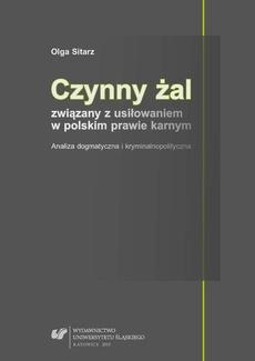 Czynny żal związany z usiłowaniem w polskim prawie karnym - 06 Rozdz. 5, cz. 1. Prawnokarna konstrukcja żalu i jego znaczenie przy usiłowaniu określonych rodzajów przestępstw: Przesłanki...; Podmiot...; Strona...
