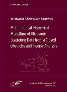Mathematical-Numerical Modelling of Ultrasonic Scattering Data from a Closed Obstacles and Inverse Analysis