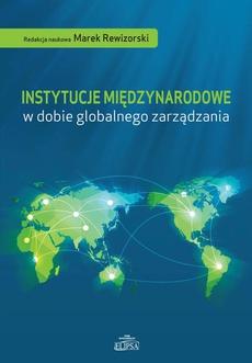 Instytucje międzynarodowe w dobie globalnego zarządzania