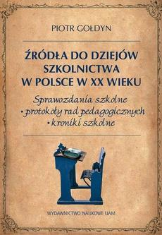 Źródła do dziejów szkolnictwa w Polsce w XX wieku