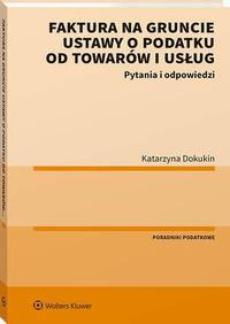 Faktura na gruncie ustawy o podatku od towarów i usług. Pytania i odpowiedzi