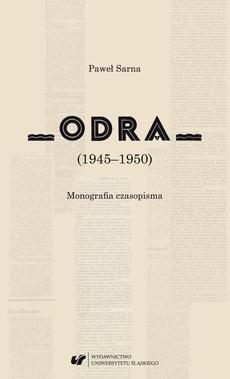 """Odra"" (1945–1950) Monografia czasopisma"