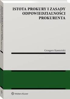 Istota prokury i zasady odpowiedzialności prokurenta