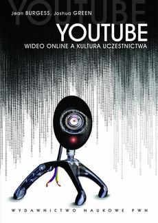YouTube. Wideo online i kultura uczestnictwa