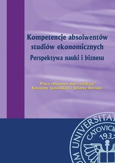 Kompetencje absolwentów studiów ekonomicznych. Perspektywa nauki i biznesu