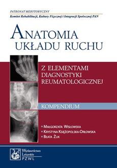 Anatomia układu ruchu z elementami diagnostyki reumatologicznej. Kompendium
