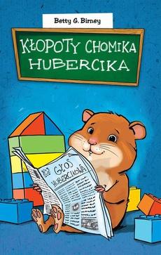 Kłopoty chomika Hubercika
