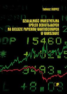 Działalność inwestycyjna spółek debiutujących na Giełdzie Papierów Wartościowych w Warszawie