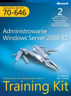 Egzamin MCITP 70-646: Administrowanie Windows Server 2008 R2 Training Kit