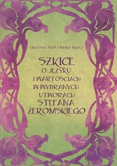 Szkice o języku i wartościach w wybranych utworach Stefana Żeromskiego