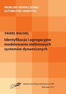 Identyfikacja i agregacyjne modelowanie nieliniowych systemów dynamicznych