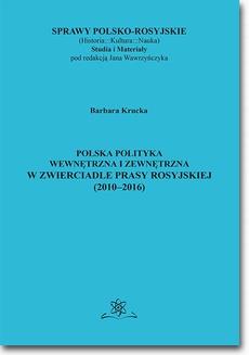 Polska polityka wewnętrzna i zewnętrzna w zwierciadle prasy rosyjskiej (2010–2016)