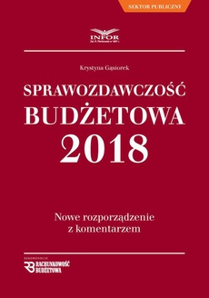 Sprawozdawczość budżetowa. Nowe rozporządzenie z komentarzem
