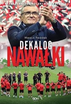 Dekalog Nawałki. Reprezentacja Polski bez tajemnic 2013-2018