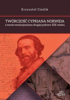 Twórczość Cypriana Norwida a teorie ewolucjonizmu drugiej połowy XIX wieku