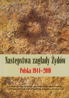 Następstwa zagłady Żydów 1944-2010