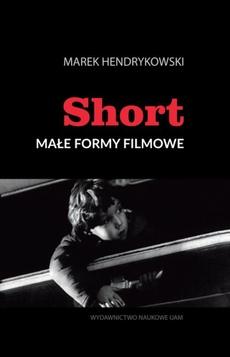 Short. Małe formy filmowe