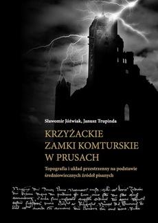 Krzyżackie zamki komturskie w Prusach