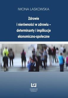 Zdrowie i nierówności w zdrowiu - determinanty i implikacje ekonomiczno-społeczne