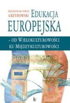 Edukacja europejska - od wielokulturowości do międzykulturowości