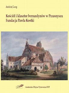 Kościół i klasztor bernardynów w Przasnyszu. Fundacja Pawła Kostki