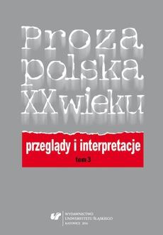 Proza polska XX wieku. Przeglądy i interpretacje. T. 3: Centrum i pogranicza literatury