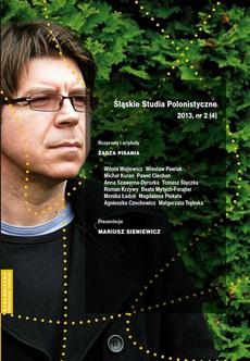 """""""Śląskie Studia Polonistyczne"""" 2013, nr 2 (4): Rozprawy i artykuły: Żądza pisania. Prezentacje: Mariusz Sieniewicz"""