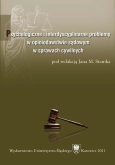 Psychologiczne i interdyscyplinarne problemy w opiniodawstwie sądowym w sprawach cywilnych - 01 Wybrane etyczne i metodologiczne aspekty opiniodawstwa sądowego jako praktyki ekspertalnej psychologa