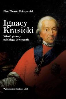 Ignacy Krasicki. Wśród pisarzy polskiego oświecenia