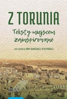 Z Torunia. Teksty miejscem zainspirowane