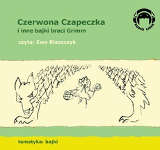 Czerwona Czapeczka i inne bajki braci Grimm