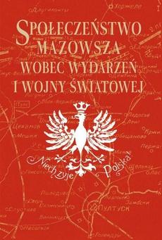 Społeczeństwo Mazowsza wobec wydarzeń I wojny światowej