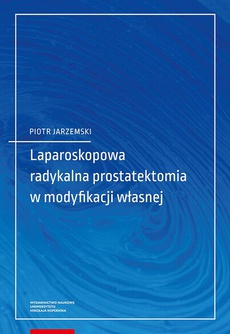 Laparoskopowa radykalna prostatektomia w modyfikacji własnej